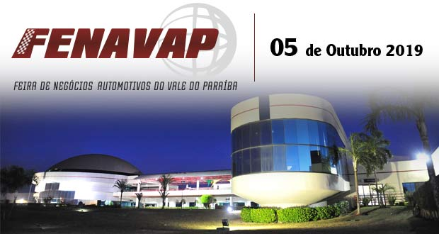 FENAVAP – Feira de negócios automotivos do Vale do Paraíba acontecerá em Outubro